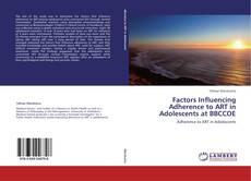 Capa do livro de Factors Influencing Adherence to ART in Adolescents at BBCCOE