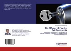 Bookcover of The Efficacy of Positive Reinforcements