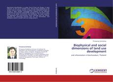 Bookcover of Biophysical and social dimensions of land use development