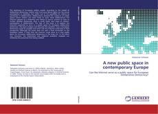 Portada del libro de A new public space in contemporary Europe
