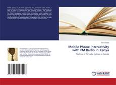 Bookcover of Mobile Phone Interactivity with FM Radio in Kenya