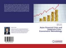 Bookcover of Asian Financial Crisis and Subprime Crisis : Econometric Mehodology
