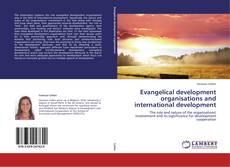 Bookcover of Evangelical development organisations and international development