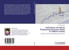 Bookcover of Estimation of VaR by Employing Economic News in GARCH models
