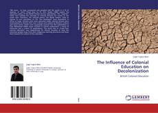 Bookcover of The Influence of Colonial Education on Decolonization