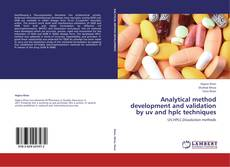 Bookcover of Analytical method development and validation by uv and hplc techniques