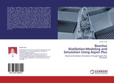 Capa do livro de Reactive Distillation:Modeling and Simulation Using Aspen Plus