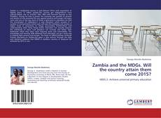 Bookcover of Zambia and the MDGs. Will the country attain them come 2015?