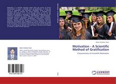 Bookcover of Motivation - A Scientific Method of Gratification