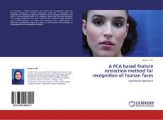 Copertina di A PCA based feature extraction method for recognition of human faces
