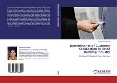 Couverture de Determinants of Customer Satisfaction in Retail Banking Industry