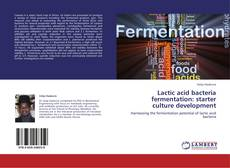 Обложка Lactic acid bacteria fermentation: starter culture development