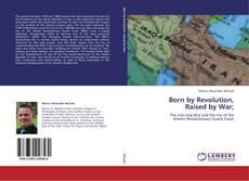 Buchcover von Born by Revolution,  Raised by War;