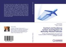 Bookcover of Control and Guidance system investigation of Remoltly Piloted Vehicles