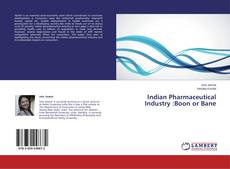 Bookcover of Indian Pharmaceutical Industry :Boon or Bane