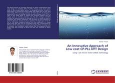 Bookcover of An Innovative Approach of Low cost CP-PLL DFT Design
