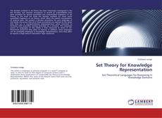 Bookcover of Set Theory for Knowledge Representation