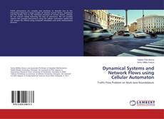 Bookcover of Dynamical Systems and Network Flows using Cellular Automaton