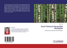 Bookcover of Fault Tolerant Reversible Multiplier