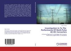 Capa do livro de Investigation In To The   Performance Of Multi-Pulse AC-DC Converters