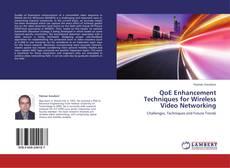 QoE Enhancement  Techniques for Wireless Video Networking的封面
