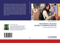 Bookcover of Perceptions of service quality in academic libraries