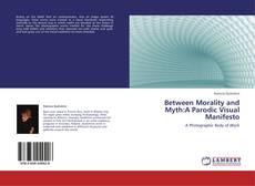 Between Morality and Myth:A Parodic Visual Manifesto的封面
