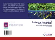 Bookcover of The Common Seaweeds of Indian Sundarbans