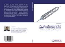Pre-clinical assessment of Eptifibatide Eluting Stents的封面