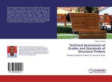 Bookcover of Technical Assessment of Grades and Standards of Structural Timbers