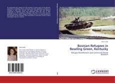 Bookcover of Bosnian Refugees in Bowling Green, Kentucky