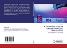 Bookcover of A proteomic study of Propionibacterium freudenreichii