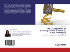 Couverture de The Management of Banking System in Albania, Crisis Prevention