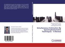 Capa do livro de Simultaneous Estimation By Spectrophotometric Techniques - A Review
