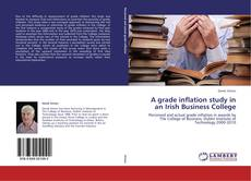 Copertina di A grade inflation study in an Irish Business College