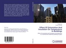 Bookcover of Effect Of Orientation And Insulation On Temperature In Buildings