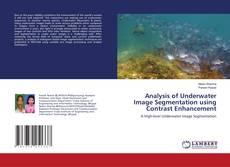 Bookcover of Analysis of Underwater Image Segmentation using Contrast Enhancement