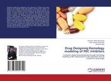 Copertina di Drug Designing:Homology modeling of PKC inhibitors