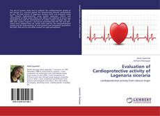 Bookcover of Evaluation of Cardioprotective activity of Lagenaria siceraria