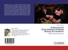 "Обложка A Research On  ""Drug Addiction Problem Among The Students"""
