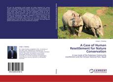 Bookcover of A Case of Human Resettlement for Nature Conservation
