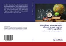 Bookcover of Identifying a contextually-relevant school hearing screening protocol