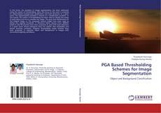 Bookcover of PGA Based Thresholding Schemes for Image Segmentation