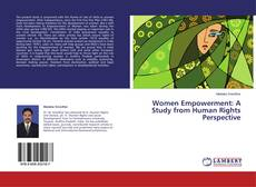 Women Empowerment: A Study from Human Rights Perspective的封面