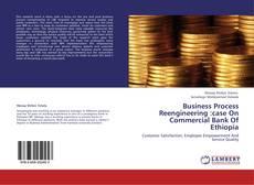 Portada del libro de Business Process Reengineering :case On Commercial Bank Of Ethiopia