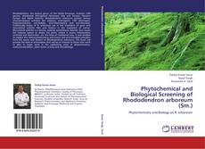 Couverture de Phytochemical and Biological Screening of Rhododendron arboreum (Sm.)