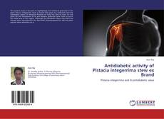 Bookcover of Antidiabetic activity of Pistacia integerrima stew ex Brand