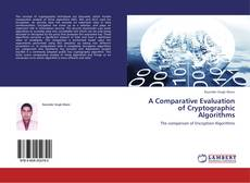 Bookcover of A Comparative Evaluation of Cryptographic Algorithms
