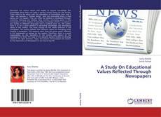 Borítókép a  A Study On Educational Values Reflected Through Newspapers - hoz