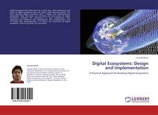 Bookcover of Digital Ecosystems: Design and Implementation